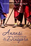 ANANSI Folktales in the DIASPORA, Victorine Grannum-Solomon, 1477460748