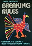 """In a groundbreaking work, Breaking Rules (1987), John F. Fanselow suggested that one way of developing is to break our own rules and see what happens. If we normally teach one way, in other words, we should try teaching in the opposite way and see w..."