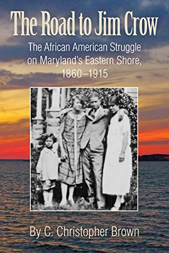 Search : The Road to Jim Crow: The African American Struggle on Maryland's Eastern Shore, 1860–1915