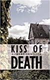Kiss of Death, Robert Janosek, 1438949057