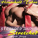 Stranded and Stretched: Man of the House Taboo MFM Menage | Randi Stepp