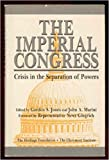 The Imperial Congress: Crisis in the Separation of Powers