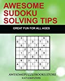 Awesome Sudoku Solving Tips: Guide to help you solve all hardness level puzzles