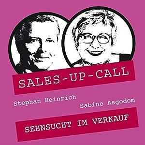 Sehnsucht im Verkauf (Sales-up-Call) Hörbuch