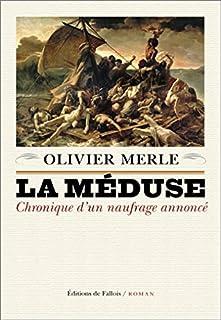 La Méduse : chronique d'un naufrage annoncé, Merle, Olivier