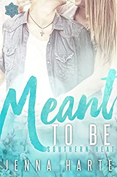 Meant to Be (Southern Heat Series Book 2) by [Harte, Jenna]