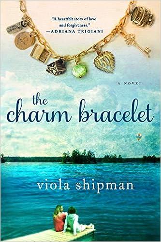 c9b36aa59 The Charm Bracelet: A Novel (The Heirloom Novels): Viola Shipman:  9781250071330: Amazon.com: Books
