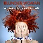 Blunder Woman | Tanya Eby