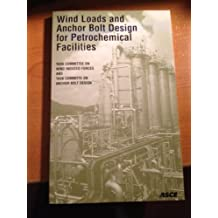 Wind Loads and Anchor Bolt Design for Petrochemical Facilities