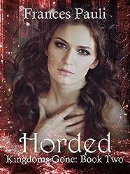 Horded (Kingdoms Gone Book 2)