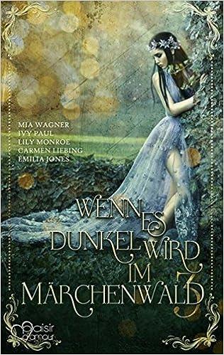 Wenn es dunkel wird im Märchenwald ... 3