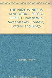 Paperback THE PRIZE WINNERS HANDBOOK -- SPECIAL REPORT How to Win Sweepstakes, Contest, Lotteris and Bingo Book