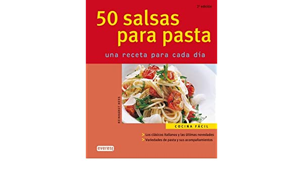 50 Salsas Para Pasta/50 Sauces for Pastas: Una Receta Para Cada Dia/a Recipe for Everyday (Spanish Edition): Reinhardt Hess: 9788424117085: Amazon.com: ...