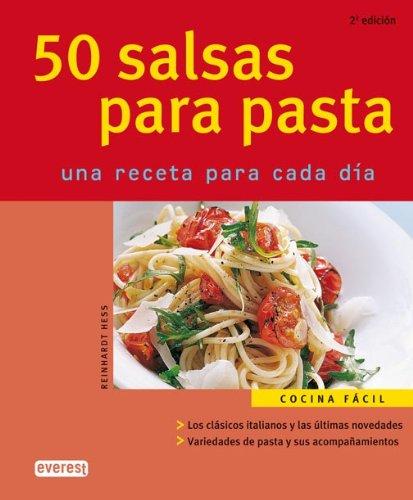 50 salsas para pasta. Una receta para cada día Cocina fácil: Amazon.es: Hess Reinhardt, Otero Alonso Julio: Libros