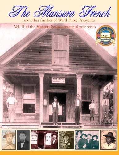 Read Online The Mansura French and other families: Vol II of the Mansura Sesquientennial Series 1860-2010: The people of Mansura and the Ward Three communities ... Sesquicentennial 1860-2010) (Volume 2) pdf