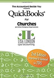QuickBooks for Churches & Other Religious Organizations (Accountant Beside You) 2nd edition by London, Lisa (2014) Paperback
