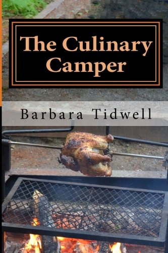 The Culinary Camper: Adventures in Camp Cooking by Barbara Tidwell
