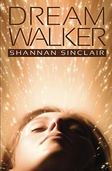 Dream Walker (The Walker Saga Book 1) by [Sinclair, Shannan]