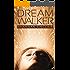 Dream Walker (The Walker Saga Book 1)