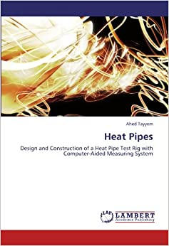 Heat Pipes: Design and Construction of a Heat Pipe Test Rig with Computer-Aided Measuring System