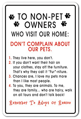 To Non-Pet Owners Who Visit Our Home Novelty Sign | Indoor/Outdoor | Funny Home Décor for Garages, Living Rooms, Bedroom, Offices | SignMission Animal House Dogs Cats Sign Wall Plaque Decoration