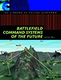 Battlefield Command Systems of the Future, Christy Marx, 1404205217