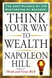 Think Your Way to Wealth (Tarcher Success Classics)