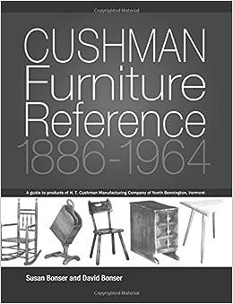 Bon Cushman Furniture Reference 1886 1964: Furniture By The H. T. Cushman  Manufacturing Company Of North Bennington, Vermont: Susan Bonser, David  Bonser: ...