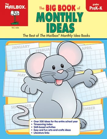 The Big Book of Monthly Ideas : Preschool-Kindergarten : The Best of the Mailbox Monthly Idea Books - Big Book Monthly