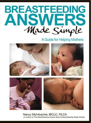 Breastfeeding Answers Made Simple: A Guide for Helping Mothers by Brand: Hale Pub.
