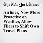 Airlines, Now More Proactive on Weather, Allow Fliers to Shift Own Travel Plans | Julie Weed