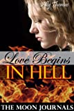 Love Begins in Hell (Part 1) (The Moon Journals)