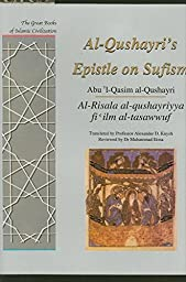 Al-Qusharyri\'s Epistle on Sufism: Al-Risala Al-qushayriyya Fi \'ilm Al-tasawwuf (Great Books of Islamic Civilization)