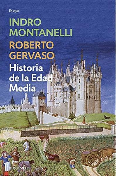 Historia de la Edad Media (Ensayo | Historia): Amazon.es: Montanelli, Indro: Libros