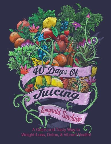 40 days of juicing - 2