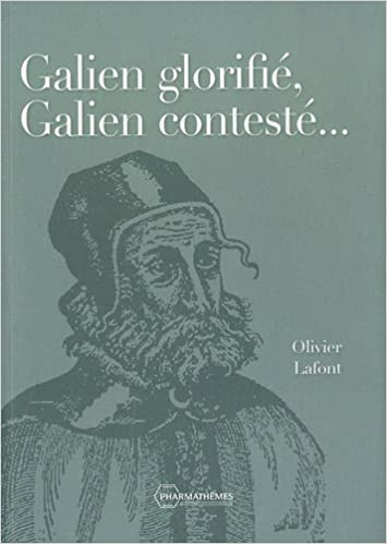 Ebooks anglais télécharger Galien glorifié, Galien contesté... PDF CHM