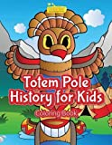 Totem Pole History for Kids Coloring Book