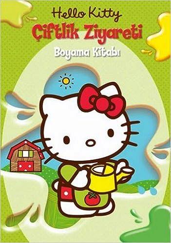 Hello Kitty Ciftlik Ziyareti Boyama Kitabi 9786050918991 Amazon