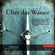 Über das Wasser [About the Water] Audiobook by H. M. van den Brink Narrated by Sebastian Dunkelberg