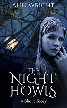 The Night Howls: A Short Story by [Wright, Ann]