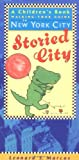 Storied City: A Children's Book Walking-Tour Guide to New York City