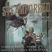 Steamforged: Steamborn Series, Volume 2   Eric Asher
