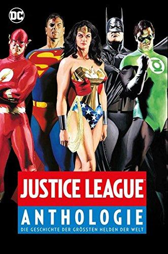 Justice League Anthologie: Die Geschichte der größten Helden der Welt