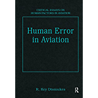 Human Error in Aviation (Critical Essays on Human Factors in Aviation)