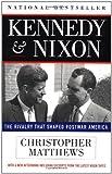 Kennedy and Nixon, Chris Matthews, 0684832461
