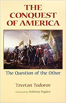 The Conquest of America: The Question of the Other by Todorov, Tzvetan (1999)