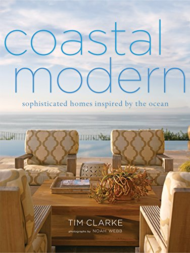 Coastal Modern: Sophisticated Homes Inspired by the Ocean [Tim Clarke - Jake Townsend] (Tapa Dura)