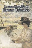 Eight Cousins, Louisa May Alcott, 160664761X