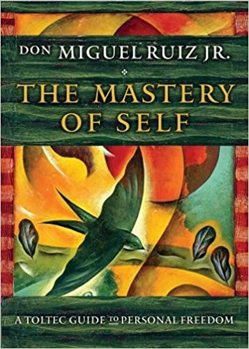 The Mastery of Self by Don Miguel Ruiz Jr