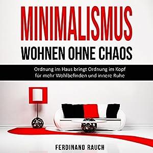 Minimalismus - Wohnen ohne Chaos Hörbuch